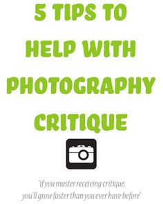 5 #Tips to Help with Photography Critique