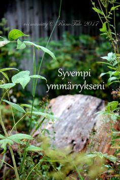 Hän tahtoisi helliä ja vaalia  tuota siementä erityisesti  ja taas kulkijan mielessä välähti  jokin syvempi ymmärrys  jokin ajatus  jokin oppi  joka olisi kätkettynä  tähän matkaan  tähän retkeen  jossa jokainen nouti siemeniä  ja tahtoi niistä jotain kasvattaa / voimakortti Syvempi ymmärrykseni Affirmation Cards, Finland, Mythology, Affirmations, Poems, Spirituality, Folk, Popular, Poetry