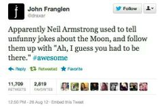 Oh Neil,  you awesome moon walker