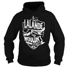 It is a LALANDE Thing - LALANDE Last Name, Surname T-Shirt
