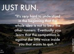 love love this, i might not be fast runner, crap i've never been a runner period but starting to run has giving me the ability to think i can do anything with every mile i complete.