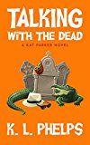 Free Kindle Book -   Talking with the Dead (A Kat Parker Novel Book 2) Check more at http://www.free-kindle-books-4u.com/mystery-thriller-suspensefree-talking-with-the-dead-a-kat-parker-novel-book-2/