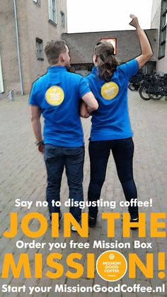 """Say """"No"""" to disgusting coffee at work!  Join the mission for better coffee at work.  Order your free Mission Good Coffee box on www.missiongoodcoffee.nl."""