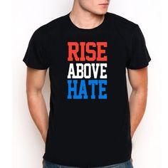 Rise Above Hate  Custom Tee T-Shirt