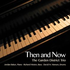 Sample_Garden District Trio_Then and Now by David Hansen 12 on SoundCloud