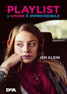 """23/05/2017 • Esce """"Playlist"""" di Jen Klein edito da DeA Planeta Libri"""
