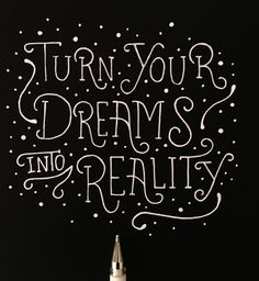 Turn Your Dreams Into Reality | Fonts Inspirations | The Design Inspiration