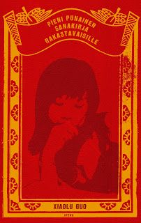 Kirja vieköön!: Xiaolu Guo - Pieni punainen sanakirja rakastavaisi...