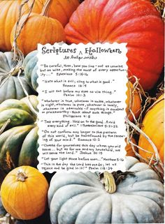 Scriptures for Halloween Bible Verses  Let your light shine before man! This is the scripture I would use for our church. :)