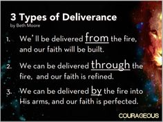 3 Types of Deliverance--From the fire, Through the fire, By the fire. (Slide from Beth Moore Bible study) on my blog post about Noah.