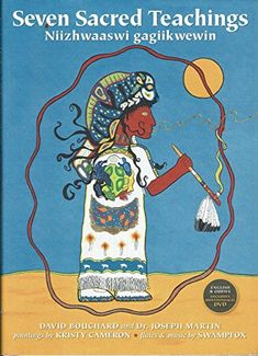Nonfiction: The Seven Sacred Teachings is a message of traditional values and hope for the future. The Teachings are universal to most First Nation peoples. These Teachings are aboriginal communities from coast to coast. Aboriginal Education, Indigenous Education, Aboriginal Culture, Indigenous Art, Aboriginal Art, Grandfather Tattoo, Importance Of Reading, Medicine Wheel, Native American History
