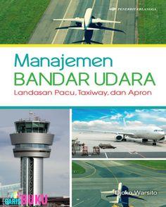 Manajemen Bandar Udara Landasan Pacu Taxiway Dan Apron Buku Manajemen Bandar Udara Oleh Djoko Warsito
