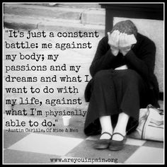 I seriously say this. My body fights against my dreams. And sometimes I wish I had more energy to fight harder to overcome. And then I sleep.