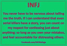 Serial killers are not justified - do not misunderstand! But we INFJs know and understand WHY people become the way they are. We are intensely interested in- and fascinated by- people's personal stories. Enfp And Infj, Infj Type, Introvert Quotes, Introvert Problems, Isfj, Infp Quotes, Psychology Quotes, Myers Briggs Personality Types, Infj Personality