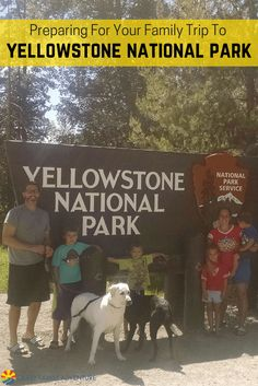 Preparing For Your Family Trip To Yellowstone. Also, links at the bottom for what to do in each of the 5 sections.