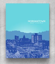 Morgantown West Virginia Skyline Print / Home Decor Art Poster / Unique Housewarming Gift / Any City Available