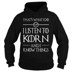 KORN KNOW THINGS #name #tshirts #KORN #gift #ideas #Popular #Everything #Videos #Shop #Animals #pets #Architecture #Art #Cars #motorcycles #Celebrities #DIY #crafts #Design #Education #Entertainment #Food #drink #Gardening #Geek #Hair #beauty #Health #fitness #History #Holidays #events #Home decor #Humor #Illustrations #posters #Kids #parenting #Men #Outdoors #Photography #Products #Quotes #Science #nature #Sports #Tattoos #Technology #Travel #Weddings #Women