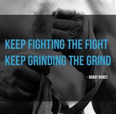 'Fight. Grind. Repeat.' -Bobby Bones