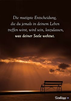 Die mutigste Entscheidung - Another! Motivational Quotes, Inspirational Quotes, German Quotes, German Words, Quotes And Notes, Meaning Of Life, Life Motivation, True Words, Bible Verses