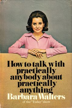Barbara Walters on the Art of Conversation, How to Talk to Bores, and What Truman Capote Teaches Us About Being Interesting   Brain Pickings...