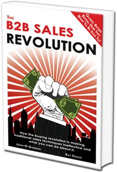 The B2B Sales Revolution is the first sales book written by buyers. The book reveals not just how buyers buy, but how they want to be sold to. It also provides more than 50 effective tools and techniques for sales success.