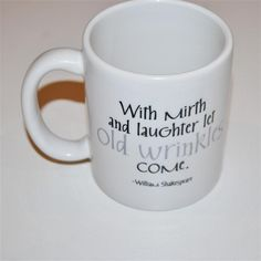 With mirth and laughter Shakespeare coffee mug. $13.95, via Etsy.