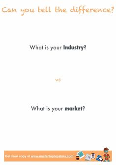 What is your market and what is your industry? #startup #nostartuphipsters