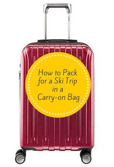 How to pack for a ski trip in a carry-on bag