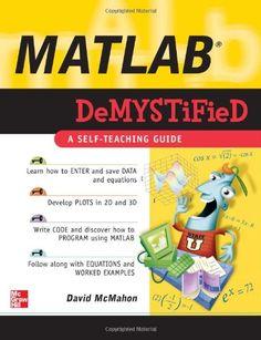 Bestseller Books Online MATLAB Demystified David McMahon $13.44  - http://www.ebooknetworking.net/books_detail-0071485511.html