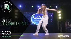 Dytto | FRONTROW | World of Dance Los Angeles 2015 | #WODLA15