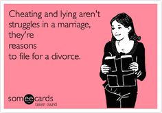 Cheating and lying aren't struggles in a marriage, they're reasons to file for a divorce.