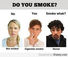 Lol hahahaha Casey this is funny thank you! ; ) Smoke what is always my response to that question ; )