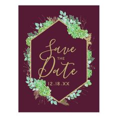 Green Succulents Gold Frame Marsala Save the Date Postcard