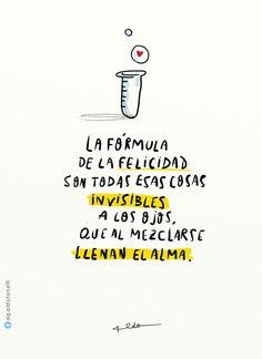 La fórmula de la felicidad. Encuentra más frases en...http://www.1001consejos.com/category/frases/