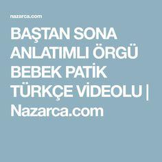BAŞTAN SONA ANLATIMLI ÖRGÜ BEBEK PATİK TÜRKÇE VİDEOLU | Nazarca.com