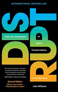 Disrupt: Think the Unthinkable to Spark Transformation in Your Business (2nd Edition) by Luke Williams http://www.amazon.com/dp/0133995909/ref=cm_sw_r_pi_dp_GCfVwb08ZRA9W