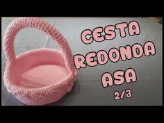 Cesta Redonda con asa a crochet 2/3 - YouTube