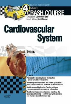 Crash Course Cardiovascular System (Crash Course-UK) by Jonathan Evans. $21.31. Publisher: Mosby Ltd.; 4 edition (April 25, 2012). 164 pages