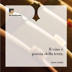 "BEPIN DE ETO | QUOTES ""Wine is the poetry of the land."" Mario Soldati"