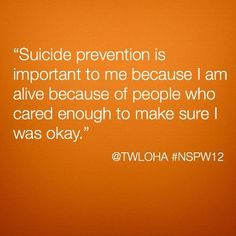 Someone cared enough... TWLOHA National Suicide Prevention Week