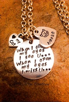 Cat lover memorial necklace with the comforting words, When I Close My Eyes, I see you, When I open my eyes I miss you. Great piece to wear