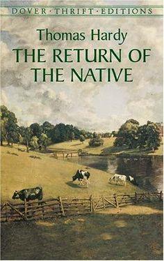 RETURN OF THE NATIVE ~ Thomas Hardy  ~ a classic to be read and enjoyed.  I like all of Thomas Hardy novels.