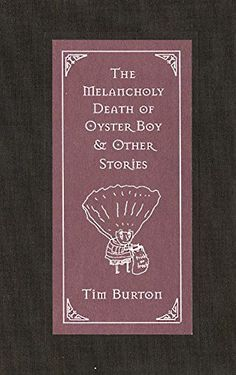 The Melancholy Death of Oyster Boy & Other Stories- A book of short stories
