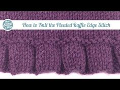 ▶ How to Knit the Pleated Ruffle Edge Stitch (English Style) - YouTube