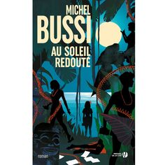 Livre Au soleil redouté - Michel Bussi Agatha Christie, Maman A Tort, Jean Paul Dubois, Roman, Gauguin, Michel, Drawing Tips, Thriller, Comic Books