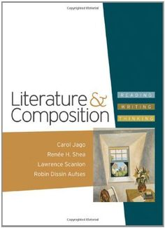 Literature & Composition: Reading - Writing - Thinking by Carol Jago. $68.07. Edition - First Edition. Publisher: Bedford/St. Martin's; First Edition edition (June 11, 2010). 1568 pages. Publication: June 11, 2010