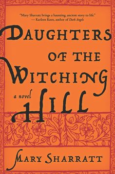 Pin for Later: Fall Under the Spell of These 13 Bewitching Books About Witches <b>Daughters of the Witching Hill by Mary Sharratt</b>