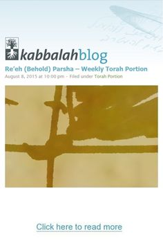 The portion, Re'eh (Behold), begins with Moses' words to the people to come and see the blessing and the curse, which the Creator commands them. | Get started with a free course => http://edu.kabbalah.info/lp/free?utm_source=pinterest&utm_medium=banner&utm_campaign=ec-general | #TorahPortion #Blessings #Curse #KabbalahInfo