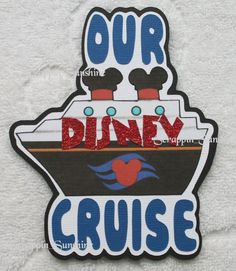 OUR DISNEY CRUISE Die Cut Vacation Title Scrapbook Paper Piece - SSFFDeb #Handmade