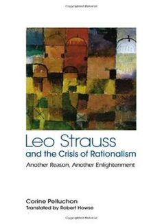 Leo Strauss And The Crisis Of Rationalism: Another Reason Another Enlightenment PDF
